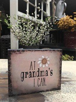 At Grandma's I Can Block Sign