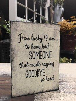 Saying Goodbye Block Sign