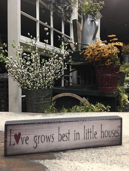 Love Grows Best In Little Houses Block Sign