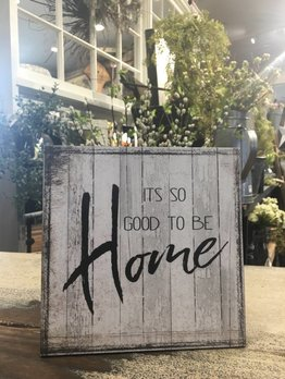 It's So Good To Be Home Sign