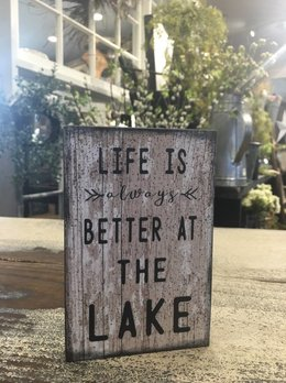 Life Is Always Better At the Lake Block Sign