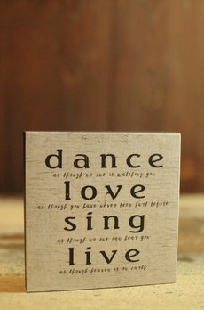 Dance Love Sing Live As If Block Sign