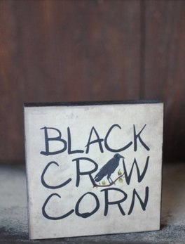 Black Crow Corn Block Sign