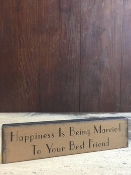 Happiness is Being Married to Your Best Friend Block Sign