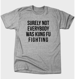 BustedTees Surely Not Everybody Was Kung Fu Fighting Unisex T-Shirt