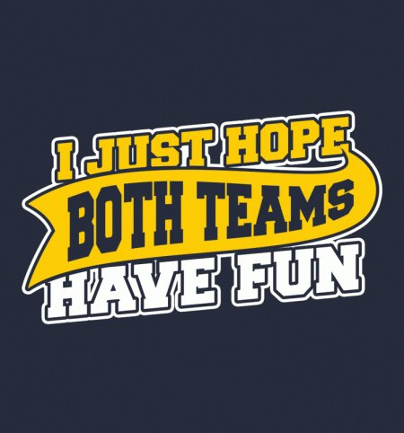 BustedTees I Just Hope Both Teams Have Fun Unisex T-Shirt