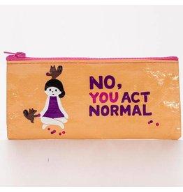 BlueQ No You Act Normal Pencil Case (DNRbyVENDOR)