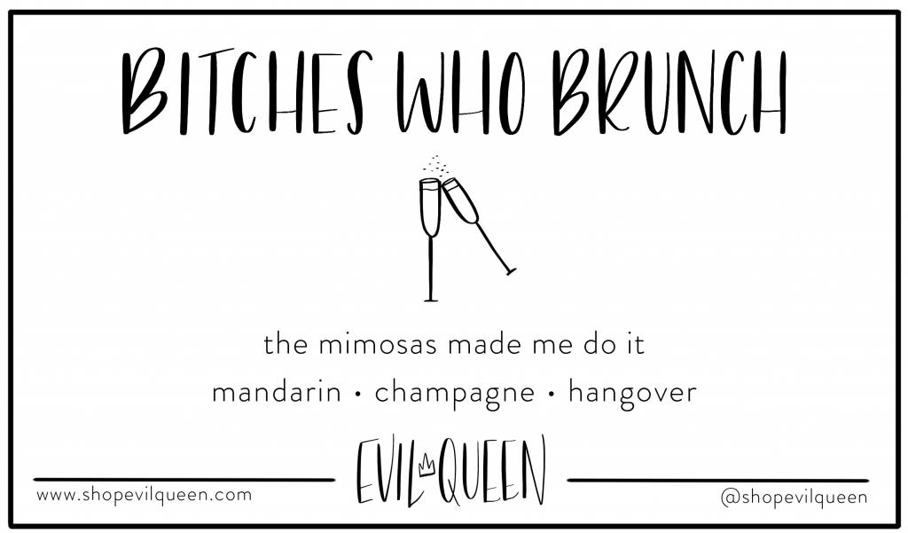 Evil Queen Bitches Who Brunch - Candle