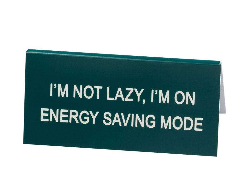About Face Designs I'm Not Lazy, I'm On Energy Saving Mode - Small Sign