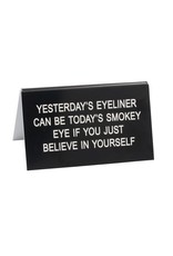 About Face Designs Yesterdays Eyeliner Sign