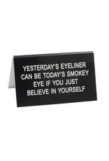 Yesterdays Eyeliner Sign DNR