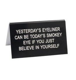 Yesterdays Eyeliner Sign
