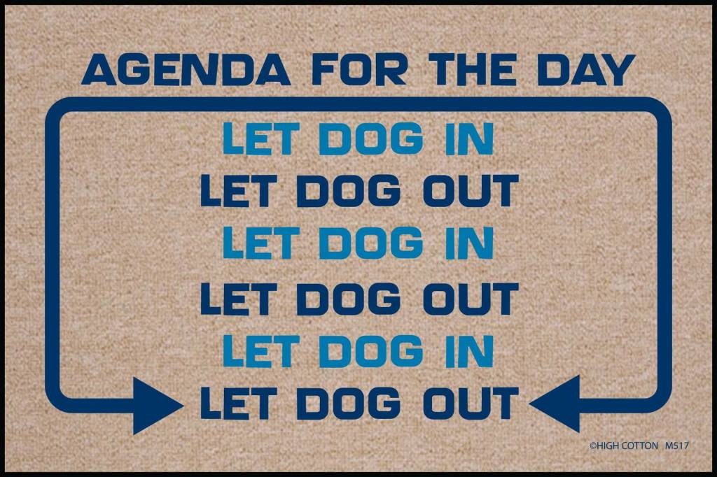 HIgh Cotton Dogs Agenda for the Day - Doormat