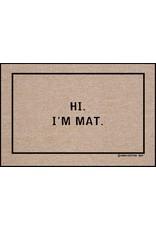 High Cotton* Hi I'm Mat - Doormat