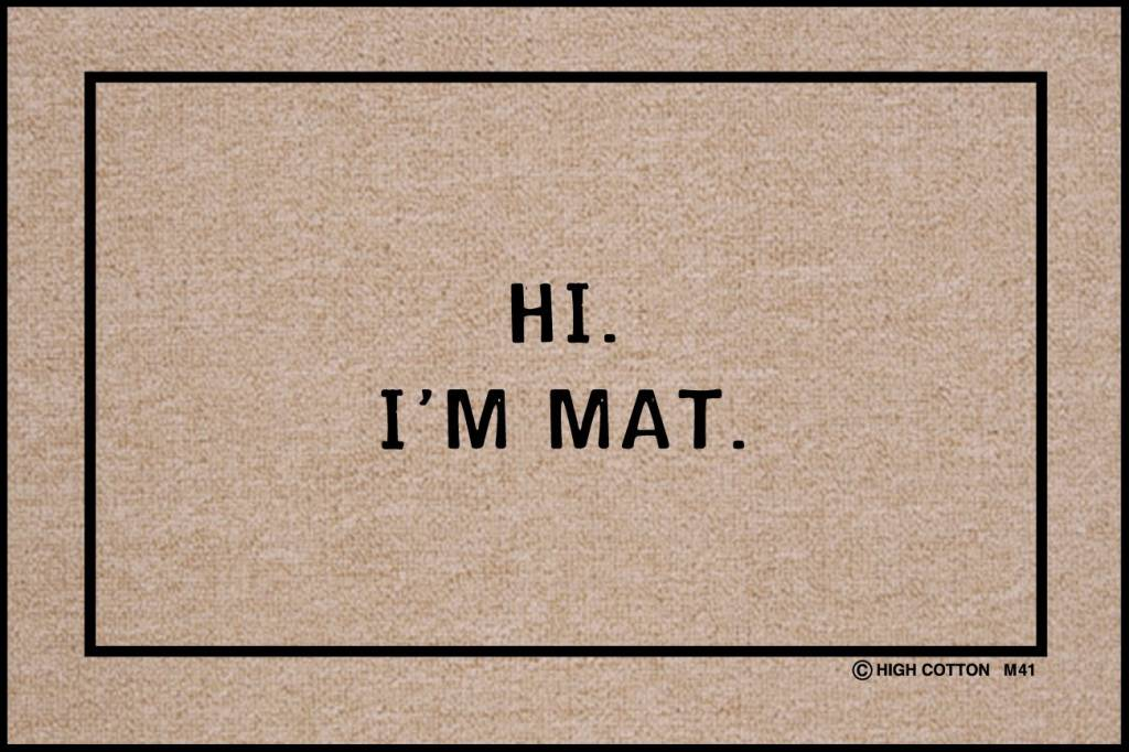 HIgh Cotton Hi I'm Mat - Doormat