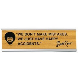 Wellspring Bob Ross Accidents- Desk Sign