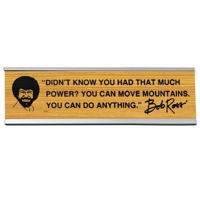 Wellspring Bob Ross Move Mountains - Desk Sign
