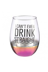 Grasslands Road I Can't Even Drink Straight - Stemless Wine Glass