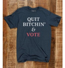 Headline Shirts Quit Bitchin' and Vote Unisex T-Shirt