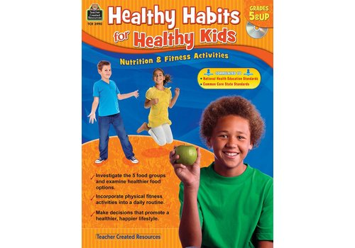 Teacher Created Resources Healthy Habits for Healthy Kids Gr. 5+
