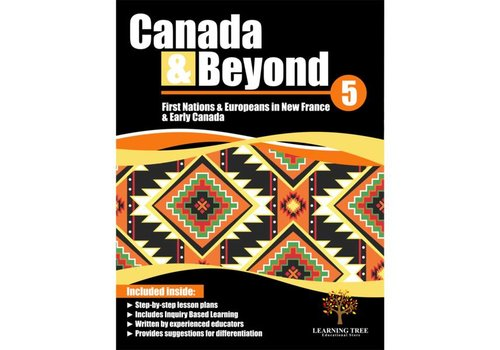 Canada & Beyond: First Nations & Europeans in New France & Early Societies Grade 5
