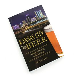 Kansas City Beer Book by Pete Dulin