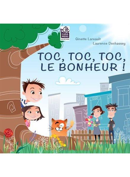 LES ÉDITIONS CARAMELLO LIVRE - TOC, TOC, TOC, LE BONHEUR!