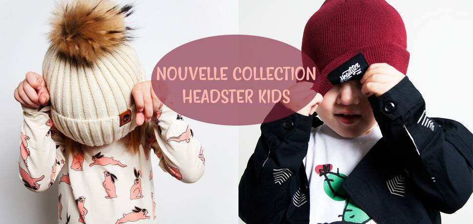 Nouvelle collection Headster Kids