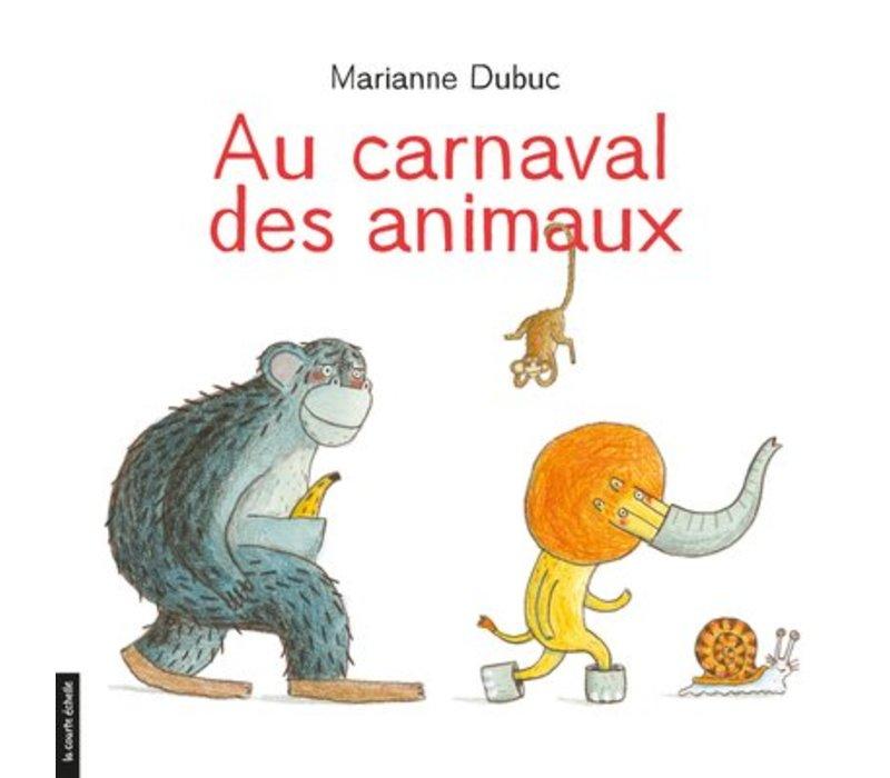 LIVRE - AU CARNAVAL DES ANIMAUX / MARIANNE DUBUC