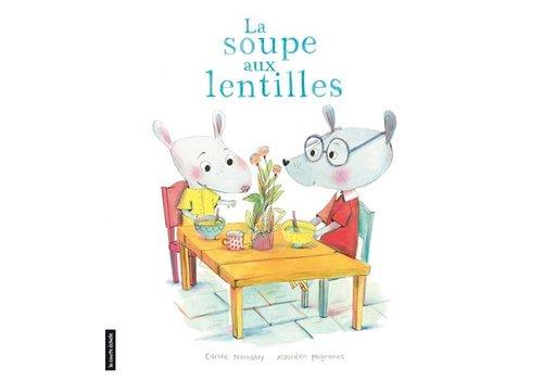 LA COURTE ÉCHELLE LIVRE - LA SOUPE AUX LENTILLES / CAROLE TREMBLAY