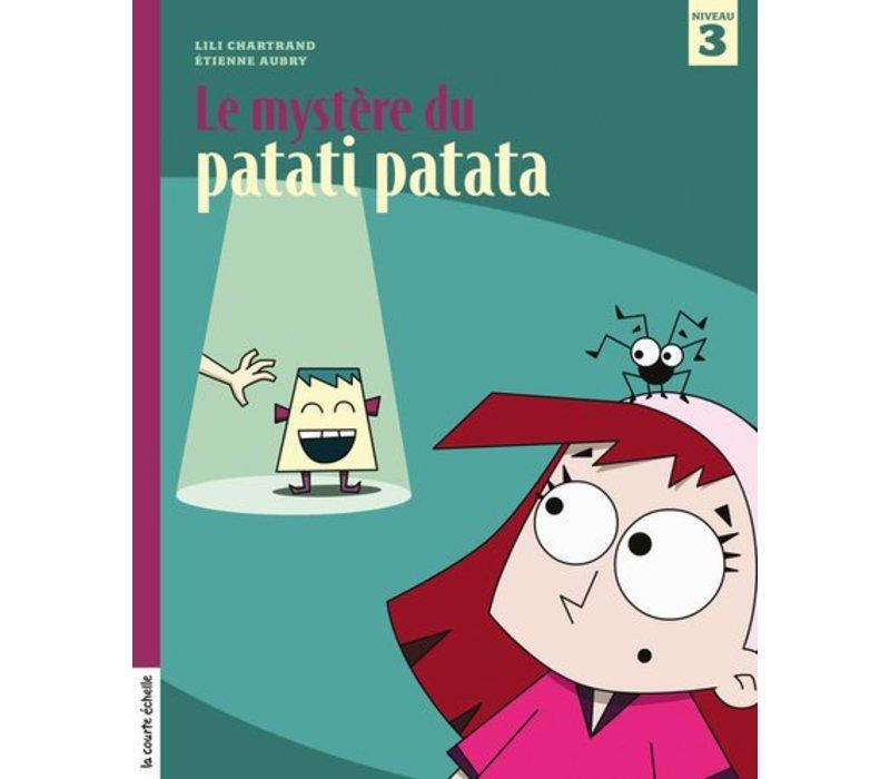LIVRE - LE MYSTERE DU PATATI PATATA / LILI CHARTRAND