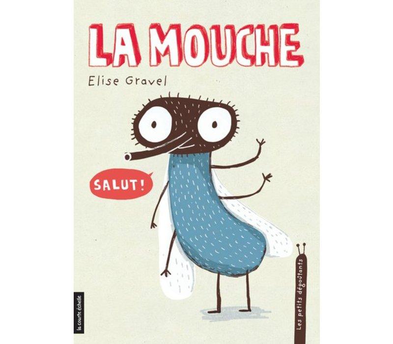 LIVRE - LA MOUCHE / ELISE GRAVEL