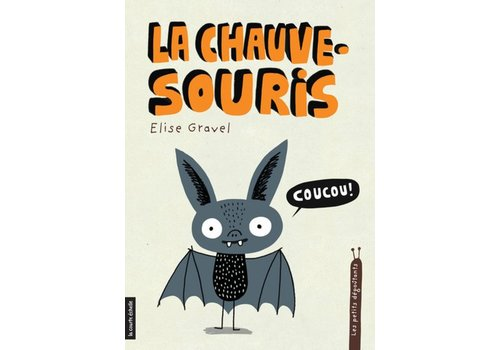 LA COURTE ÉCHELLE LIVRE - LA CHAUVE-SOURIS / ELISE GRAVEL