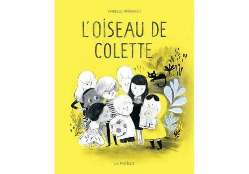 LA PASTÈQUE LIVRE - L'OISEAU DE COLETTE / ISABELLE ARSENAULT