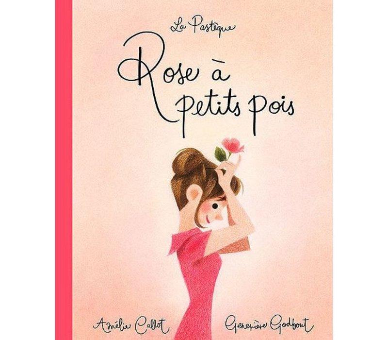 LIVRE - ROSE A PETITS POIS/ AMÉLIE CALLOT