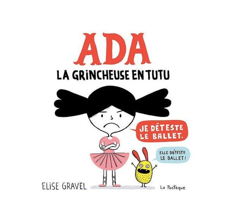 LIVRE - ADA, LA GRINCHEUSE EN TUTU/ ELISE GRAVEL