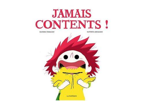 LA PASTÈQUE LIVRE - JAMAIS CONTENTS!/ MATHIEU PIERLOOT, BAPTISTE AMSALLEM