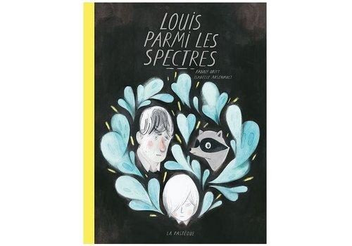 LA PASTÈQUE LIVRE - LOUIS PARMI LES SPECTRES/ ISABELLE ARSENAULT, FANNY BRITT