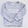 KIDS STORY / DAILYSTORY CREWNECK BEL HUMAIN DE DEMAIN - GRIS