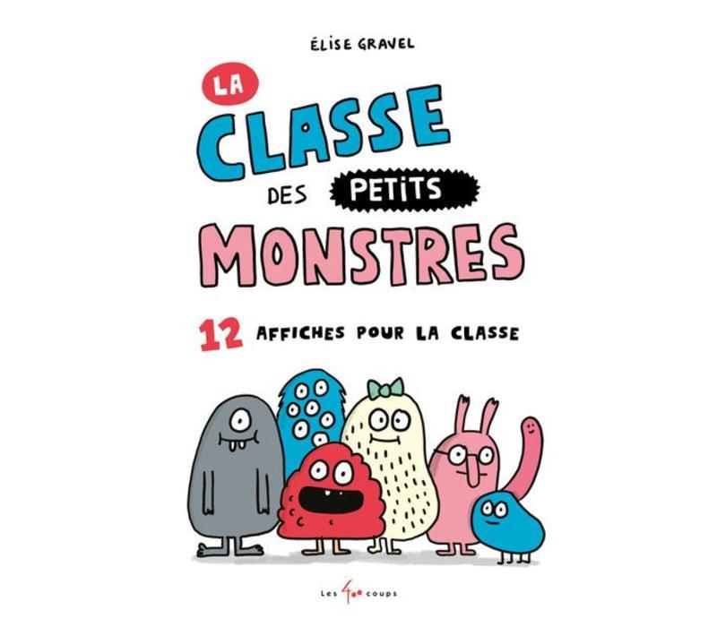 CAHIER D'AFFICHES - LA CLASSE DES PETITS MONSTRES / ELISE GRAVEL