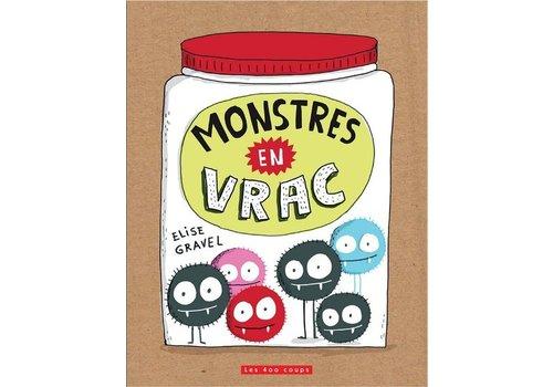 ÉDITIONS LES 400 COUPS LIVRE - MONSTRES EN VRAC / ELISE GRAVEL
