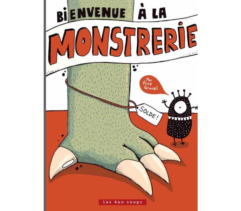 LIVRE - BIENVENUE À LA MONSTRERIE ! / ELISE GRAVEL