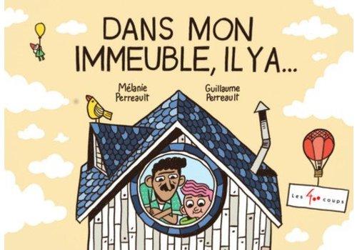 LIVRE - DANS MON IMMEUBLE, IL Y A ... / MÉLANIE PERREAULT