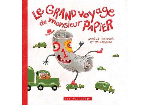 ÉDITIONS LES 400 COUPS LIVRE - LE GRAND VOYAGE DE MONSIEUR PAPIER / ANGÈLE DELAUNOIS