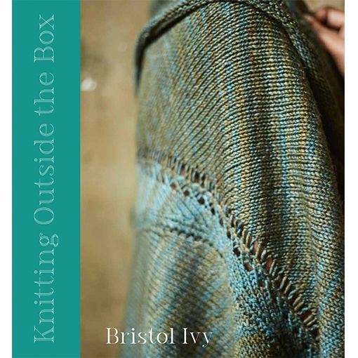 Pom Pom Publishing Pre-Order Knitting Outside the Box by Bristol Ivy