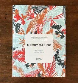 Mason-Dixon Knitting Field Guide No. 8: Merry Making