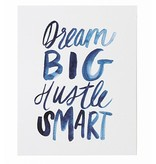 Thimblepress Dream Big, Hustle Smart 8x10 Art Print