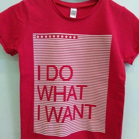 Nano I Do What I Want Shirt by Nano-Baby