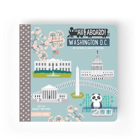 Lucy Darling All Aboard Washington D.C.: A Capitol Primer by Lucy Darling