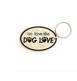 "Dog Speak ""No Love Like Dog Love"" Acrylic Key Chain"